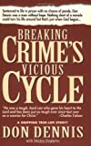 Breaking Crime's Vicious Cycle, Ray G. Regiser and Don Dennis, 0805451145