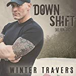 Downshift: Skid Row Kings Series, Book 1   Winter Travers