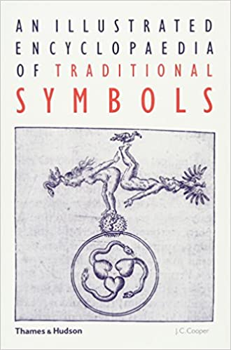 An Illustrated Encyclopaedia Of Traditional Symbols J C Cooper