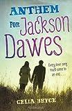 Anthem for Jackson Dawes by Celia Bryce (2013-04-30)