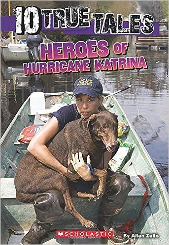Night In Charleston I Met Katrina Dog >> 10 True Tales Heroes Of Hurricane Katrina Ten True Tales Allan