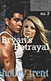 Bryan's Betrayal, Holley Trent, 1492995746