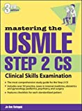 Mastering the USMLE Step 2 CS, Third Edition (A & L Review)