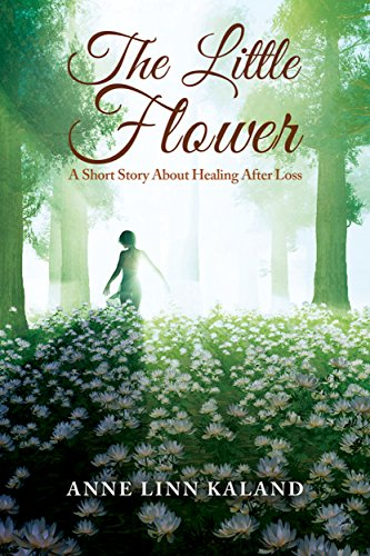 The Little Flower: A short story about healing after loss