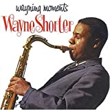 Wayning Moments by Wayne Shorter (2008-01-01)
