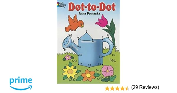 Dot-to-Dot (Dover Children's Activity Books): Anna Pomaska ...