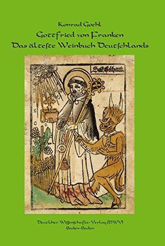 Gottfried von Franken. Das älteste Weinbuch Deutschlands (Grüne Reihe - Schriften zur antiken und mittelalterlichen Medizin- und Pharmaziegeschichte)