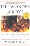 img - for The Wonder of Boys: What Parents, Mentors and Educators Can Do... book / textbook / text book