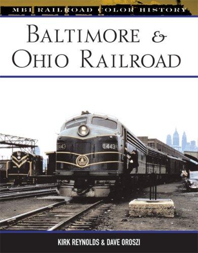 Baltimore & Ohio Railroad (MBI Railroad Color History) (Baltimore And Ohio Railroad)