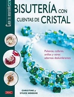 Bisuteria Con Cuentas De Cristal/ Making Jewelry With Crystal: Pulseras, Collares, Anillos