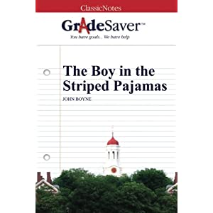 GradeSaver (TM) ClassicNotes: The Boy in the Striped Pajamas