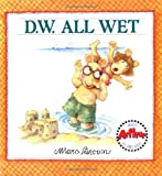 D. W. All Wet, Marc Brown, 0316112682
