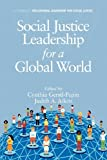 Social Justice Leadership for a Global World, Cynthia I. Gerstl-Pepin and Judith A. Aiken, 1617359246