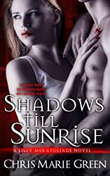 Shadows Till Sunrise: A Lilly Meratoliage Novel: 1