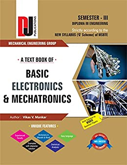 A text book of Basic Electronics & Mechatronics (DJ 3), Vikas V