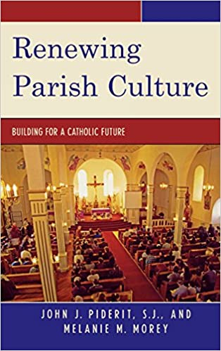 Book Renewing Parish Culture: Building for a Catholic Future