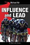 Influence and Lead (Leadership Influence Project and Team) (Volume 6)