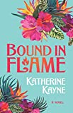 "Katherine Kayne, ""Bound in Flame"" (Passionflower Press, 2019)"
