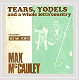 Tears, Yodels and a Whole Lotta' Country