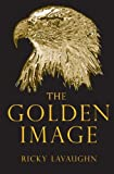 The Golden Image, Ricky Lavaughn, 0615671195