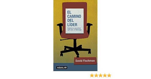 el camino del lider the path of the leader spanish edition