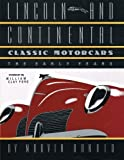 img - for LINCOLN AND CONTINENTAL Classic Motorcars: The Early Years by Marvin Arnold (2012-04-10) book / textbook / text book