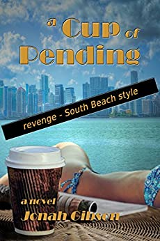 A Cup of Pending: Revenge - South Beach Style by [Gibson, Jonah]
