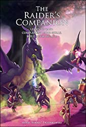 The Raider's Companion: Learn to Raid, Complement Your Skills, Build Your Legacy