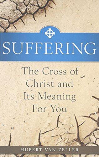 Suffering: The Catholic Answer: The Cross of Christ and Its Meaning for You by Brand: Sophia Institute Press