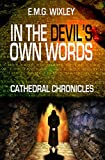 In the Devil's Own Words: Cathedral Chronicles