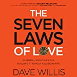 The Seven Laws of Love: Essential Principles for Building Stronger Relationships | Dave Willis