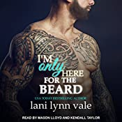 I'm Only Here for the Beard: Dixie Warden Rejects MC Series, Book 4 | Lani Lynn Vale