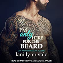 I'm Only Here for the Beard: Dixie Warden Rejects MC Series, Book 4 Audiobook by Lani Lynn Vale Narrated by Kendall Taylor, Mason Lloyd
