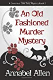An Old Fashioned Murder Mystery (Cloverleaf Cove Cozy Mystery)