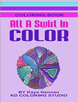 Book All A Swirl In Color: Coloring Book Full of Exciting Designs (Adult Coloring Books)