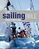 The Sailing Bible: The Complete Guide for All Sailors from Novice to Experienced Skipper