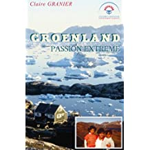 Groenland, Passion extrême (French Edition)
