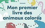 Mon premier livre des animaux colorés: (Apprentissage précoce, Premier livre des animaux (French Edition)