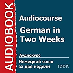 Audiocourse: German in Two Weeks [Russian Edition]