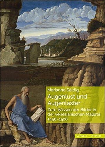 augenlust und laster zum wissen der bilder bei giovanni bellini und in seinem umkreis german edition