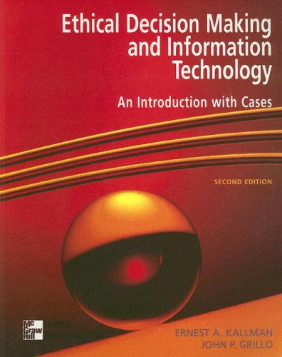 Ethical Decision Making & Information Technology: An Introduction with Cases