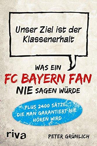 Was ein FC-Bayern-Fan nie sagen würde: Unser Ziel ist der Klassenerhalt