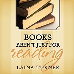 Books Aren't Just for Reading Audiobook