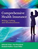 Comprehensive Health Insurance : Billing, Coding and Reimbursement with Student Workbook Value Package, Vines and Vines, Deborah, 0135056713