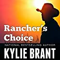 Rancher's Choice Audiobook by Kylie Brant Narrated by Coleen Marlo