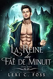 La Reine des Faë de Minuit: Livre Deux (French Edition)
