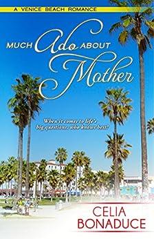 Much Ado About Mother (A Venice Beach Romance) by [Bonaduce, Celia]
