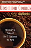 Uncommon Grounds, Mark Pendergrast, 0465054676