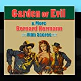 Garden Of Evil & More Bernard Herrmann Film Scores by Moscow Symphony Orchestra
