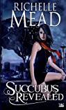 Georgina Kincaid, tome 6 : Succubus Revealed par Mead
